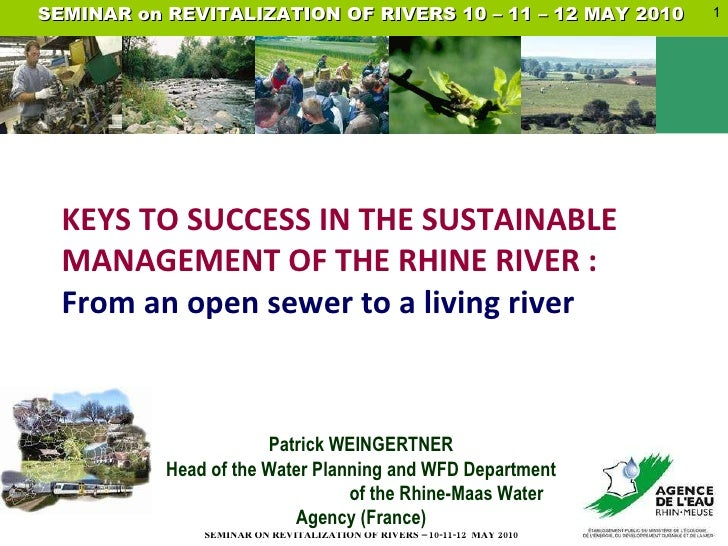 Patrick WEINGERTNER Head of the Water Planning and WFD Department  of the Rhine-Maas Water Agency (France) KEYS TO SUCCESS...