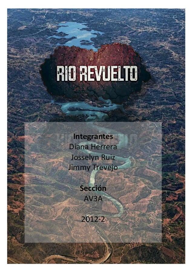 IntegrantesDiana Herrera Josselyn RuizJimmy Trevejo   Sección    AV3A   2012-2                 1
