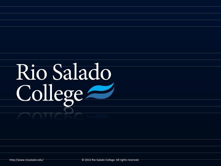 http://www.riosalado.edu/   © 2012 Rio Salado College. All rights reserved.