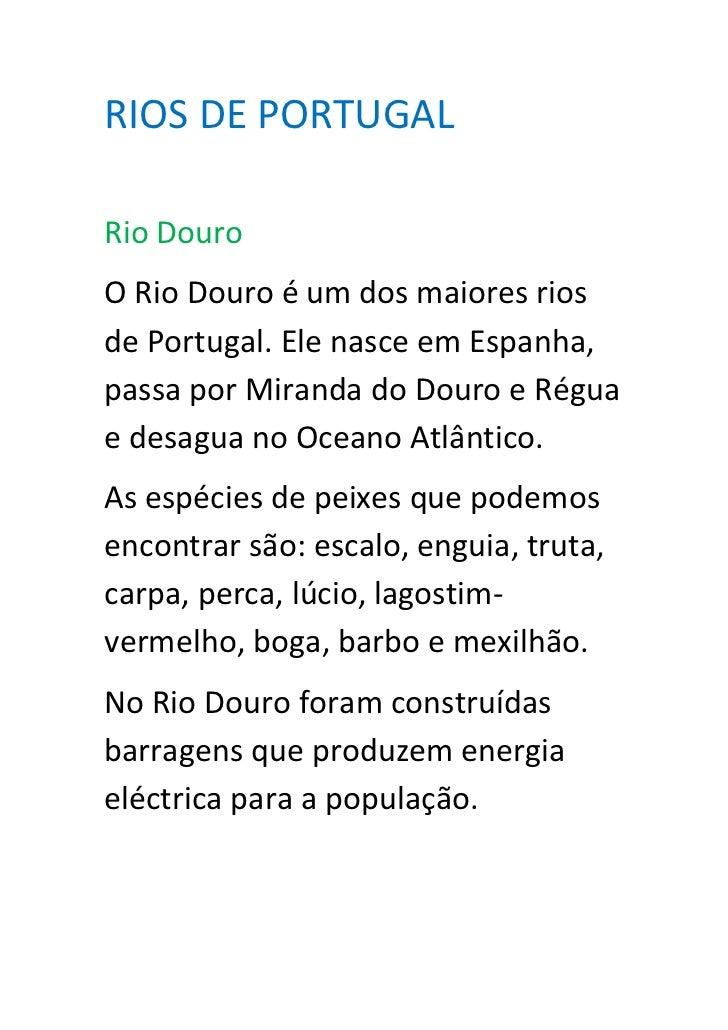 RIOS DE PORTUGALRio DouroO Rio Douro é um dos maiores riosde Portugal. Ele nasce em Espanha,passa por Miranda do Douro e R...