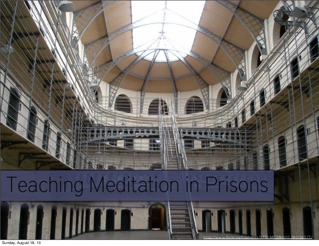 Teaching Meditation in Prisons http://www.flickr.com/photos/97708873@N00/180156577/ Sunday, August 18, 13