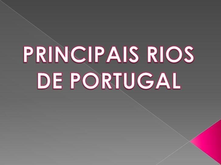 PRINCIPAIS RIOS DE PORTUGAL<br />