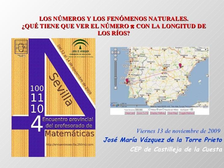 LOS NÚMEROS Y LOS FENÓMENOS NATURALES. ¿QUÉ TIENE QUE VER EL NÚMERO    CON LA LONGITUD DE LOS RÍOS? Viernes 13 de noviemb...