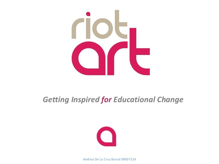 Getting Inspired for Educational Change           Andrea De La Cruz Barral 09007114