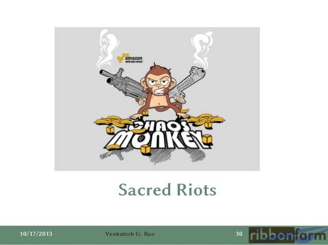 Sacred Riots 10/17/2013  Venkatesh G. Rao  30