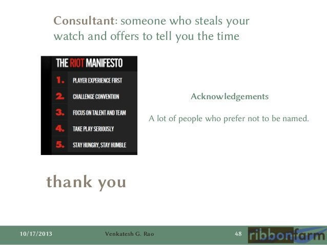 Consultant: someone who steals your watch and offers to tell you the time  Acknowledgements A lot of people who prefer not...