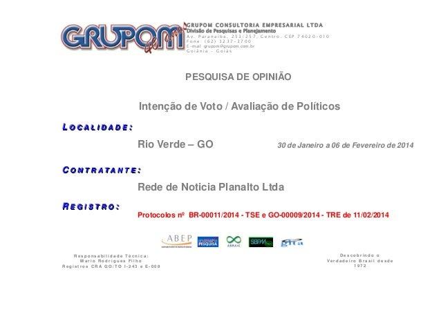 GRUPOM CONSULTORIA EMPRESARIAL LTDA Divisão de Pesquisas e Planejamento  Av. Paranaíba, 253/257, Centro. CEP 74020-010 Fon...