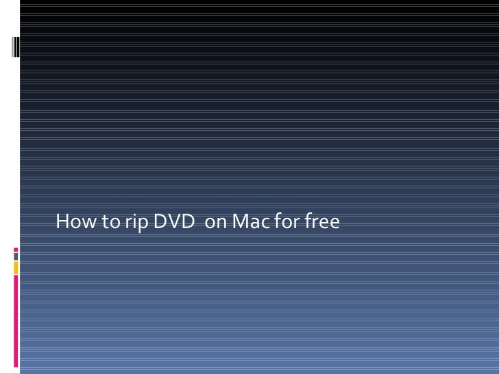 How to rip DVD  on Mac for free
