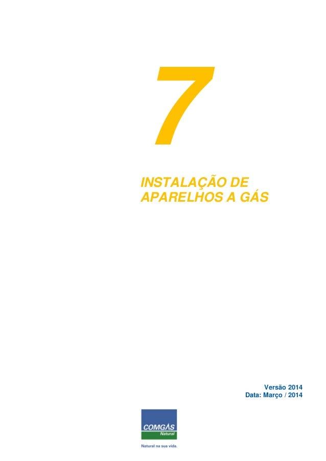 7INSTALAÇÃO DE APARELHOS A GÁS Versão 2014 Data: Março / 2014