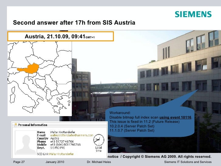 Second answer after 17h from SIS Austria Austria, 21.10.09, 09:41 GMT+1   Workaround: Disable bitmap full index scan  usin...