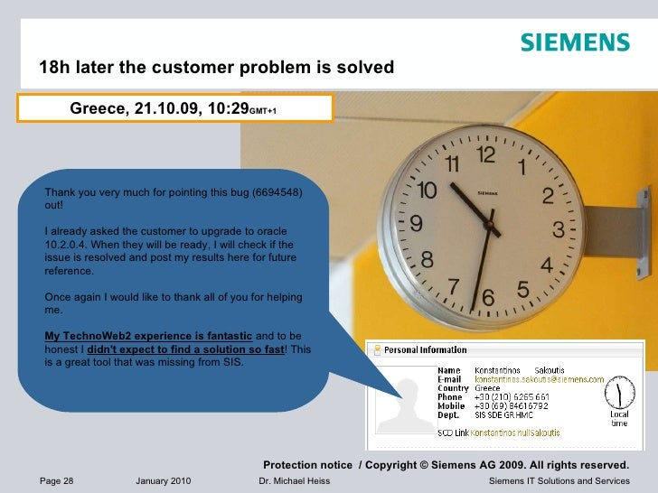 18h later the customer problem is solved Greece, 21.10.09, 10:29 GMT+1   Thank you very much for pointing this bug (669454...