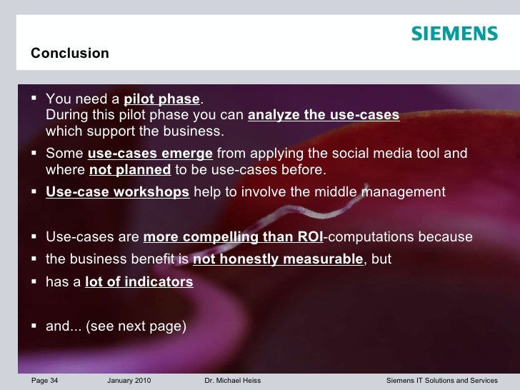 Conclusion <ul><li>You need a  pilot phase . During this pilot phase you can  analyze the use-cases   which support the bu...