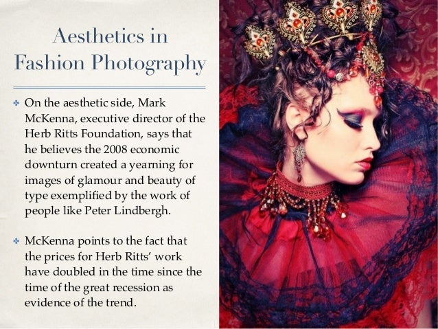 01 Aesthetics in Fashion Photography ✤ On the aesthetic side, Mark McKenna, executive director of the Herb Ritts Foundatio...