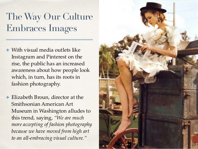 01 TheWay Our Culture Embraces Images ✤ With visual media outlets like Instagram and Pinterest on the rise, the public has...