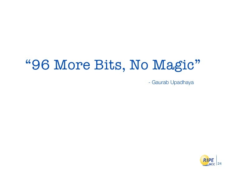 """96 More Bits, No Magic""                 - Gaurab Upadhaya                                         24"