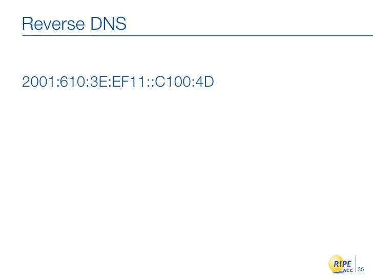 Reverse DNS   2001:610: 3E:EF11::C100:4D                                  35