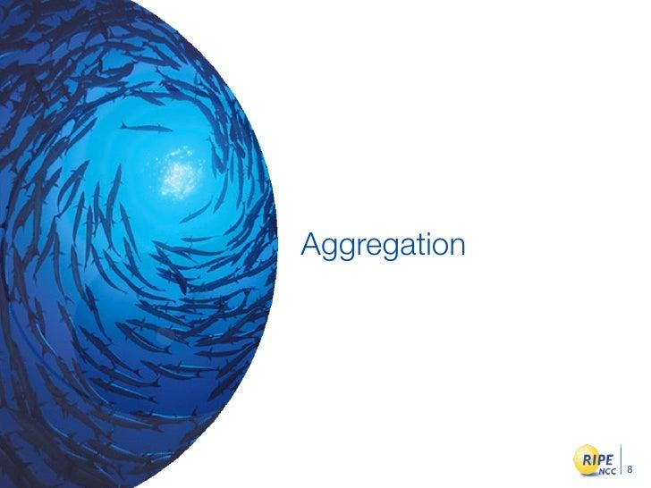 Aggregation                   8