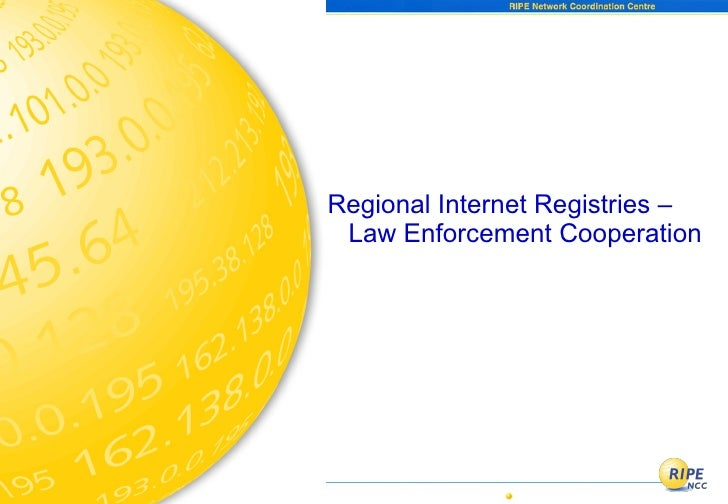 RIRs & Law Enforcement Cooperation