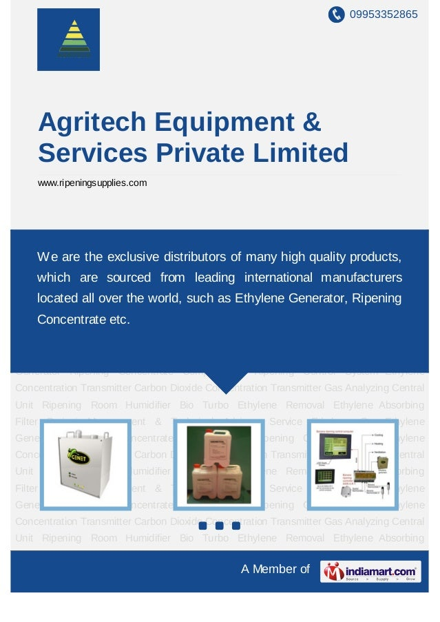 09953352865    Agritech Equipment &    Services Private Limited    www.ripeningsupplies.comEthylene   Generator     Ripeni...