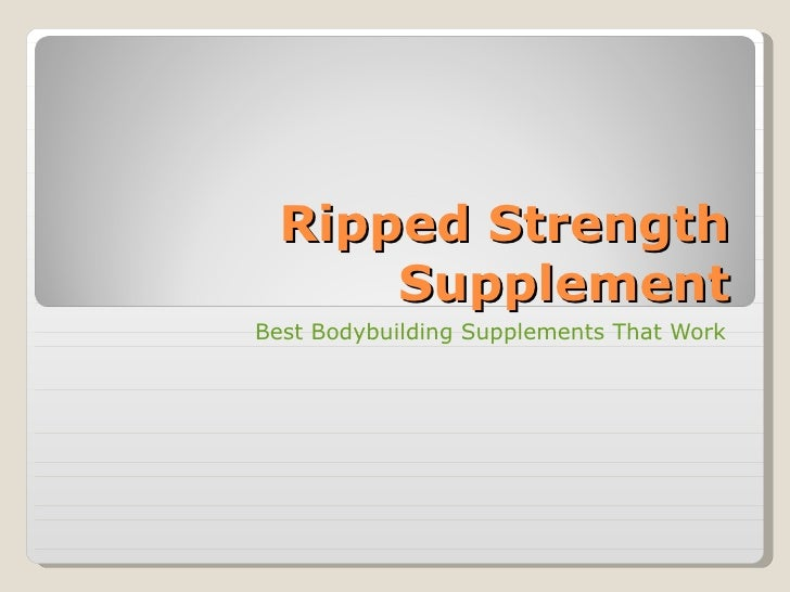 Ripped Strength Supplement Best Bodybuilding Supplements That Work