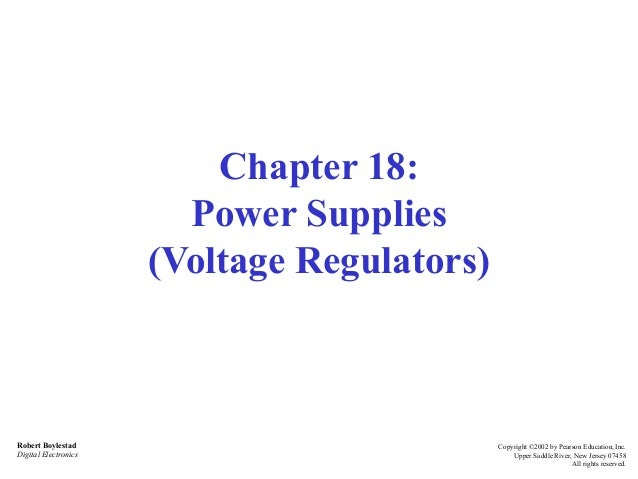 Robert Boylestad Digital Electronics Copyright ©2002 by Pearson Education, Inc. Upper Saddle River, New Jersey 07458 All r...