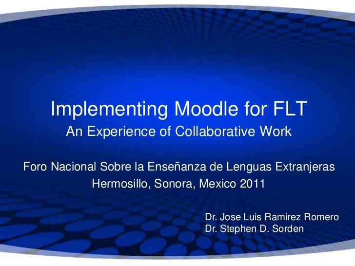 Implementing Moodle for FLT       An Experience of Collaborative WorkForo Nacional Sobre la Enseñanza de Lenguas Extranjer...