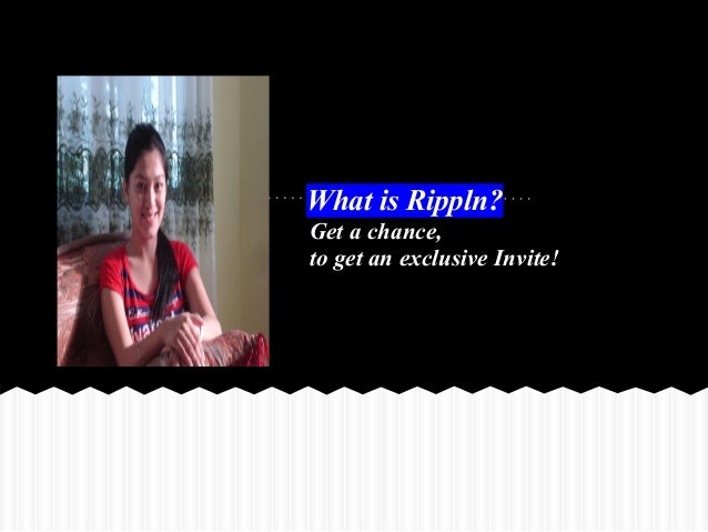 What is Rippln?Get a chance,to get an exclusive Invite!