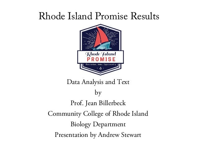 Rhode Island Promise Results Data Analysis and Text by Prof. Jean Billerbeck Community College of Rhode Island Biology Dep...