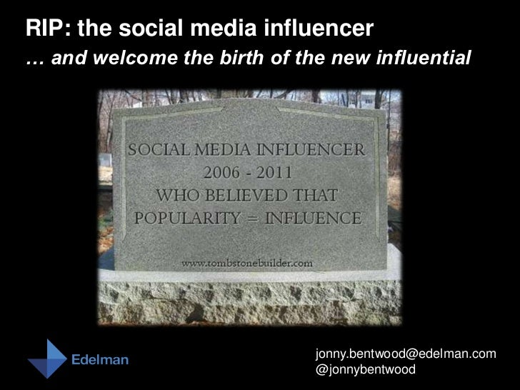 RIP: the social media influencer… and welcome the birth of the new influential                              jonny.bentwood...
