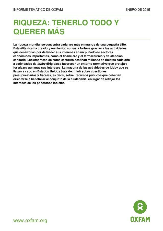 INFORME TEMÁTICO DE OXFAM ENERO DE 2015 www.oxfam.org RIQUEZA: TENERLO TODO Y QUERER MÁS La riqueza mundial se concentra c...