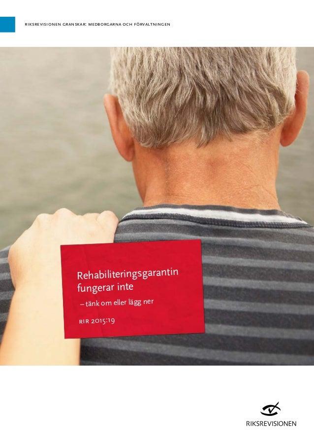 riksrevisionen granskar: medborgarna och förvaltningen Rehabiliteringsgarantin fungerar inte – tänk om eller lägg ner rir ...