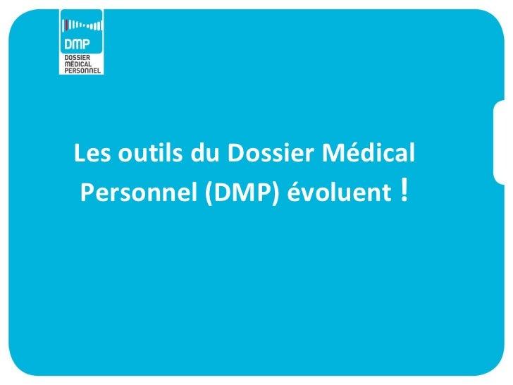 Les outils du Dossier Médical Personnel (DMP) évoluent !