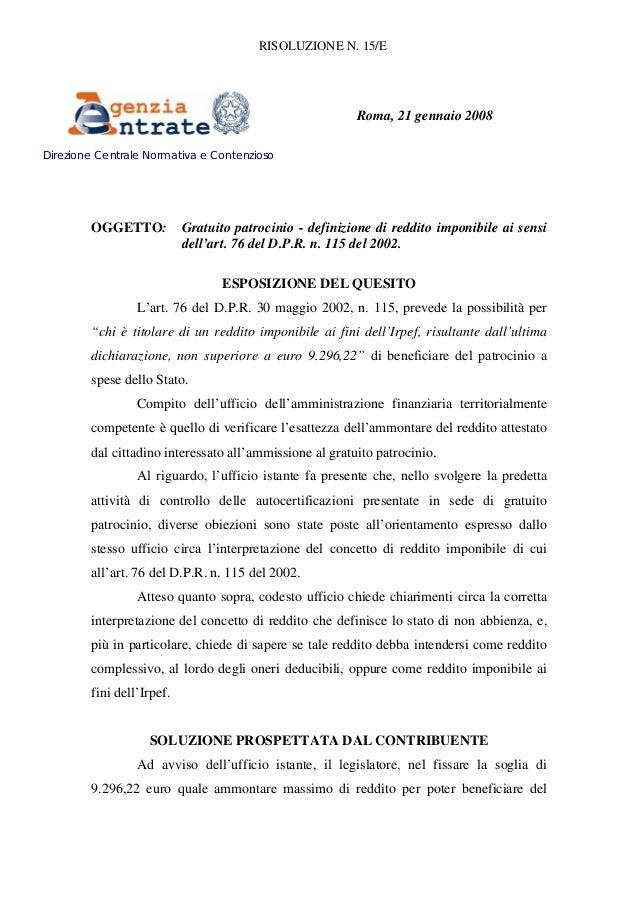 RISOLUZIONE N. 15/E Roma, 21 gennaio 2008 Direzione Centrale Normativa e Contenzioso OGGETTO: Gratuito patrocinio - defini...