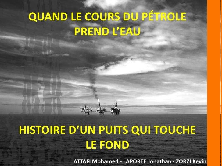 QUAND LE COURS DU PÉTROLE        PREND L'EAUHISTOIRE D'UN PUITS QUI TOUCHE            LE FOND         ATTAFI Mohamed - LAP...