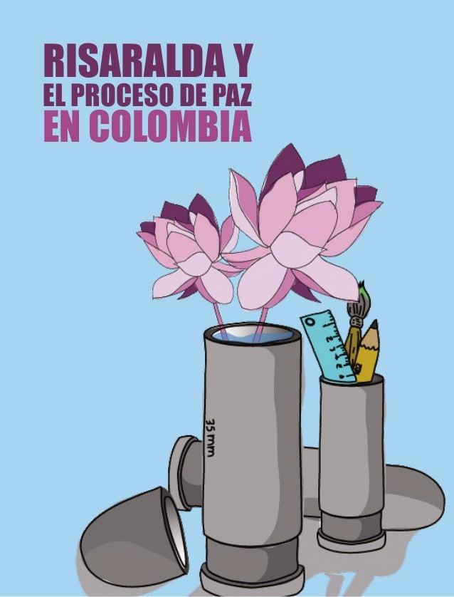 - 1 - RISARALDA Y EL PROCESO DE PAZ EN COLOMBIA