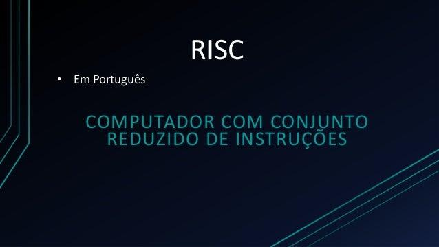 ArquiteturaRisc_GabiCoelho Slide 2