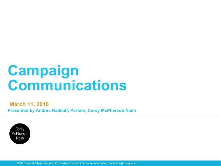 Campaign Communications Presented by Andrea Naddaff, Partner, Corey McPherson Nash
