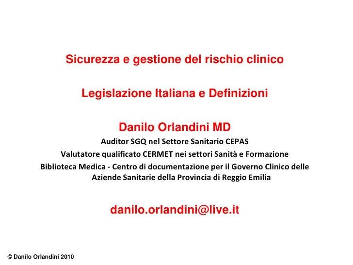 Sicurezza e gestione del rischio clinico                            Legislazione Italiana e Definizioni                   ...