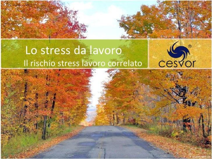 Lo stress da lavoroIl rischio stress lavoro correlato