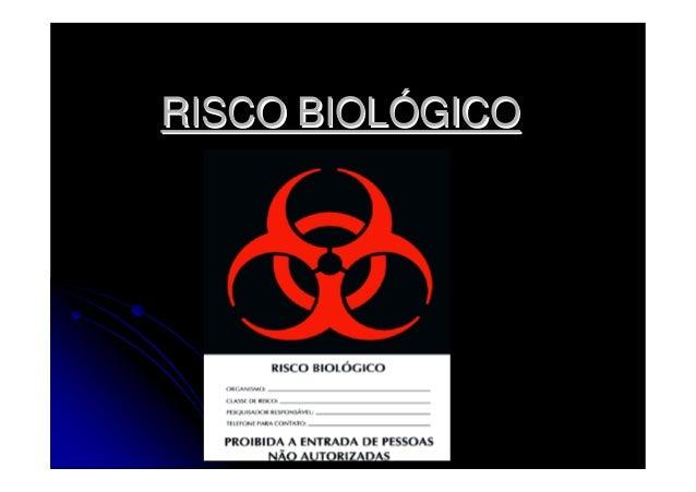 RISCO BIOLRISCO BIOLÓÓGICOGICO