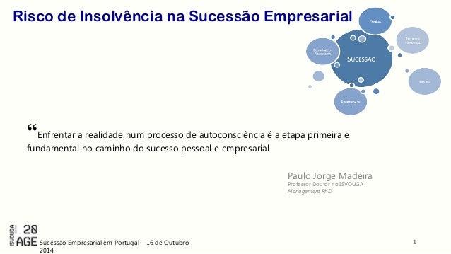 """Risco de Insolvência na Sucessão Empresarial  """"Enfrentar a realidade num processo de autoconsciência é a etapa primeira e ..."""