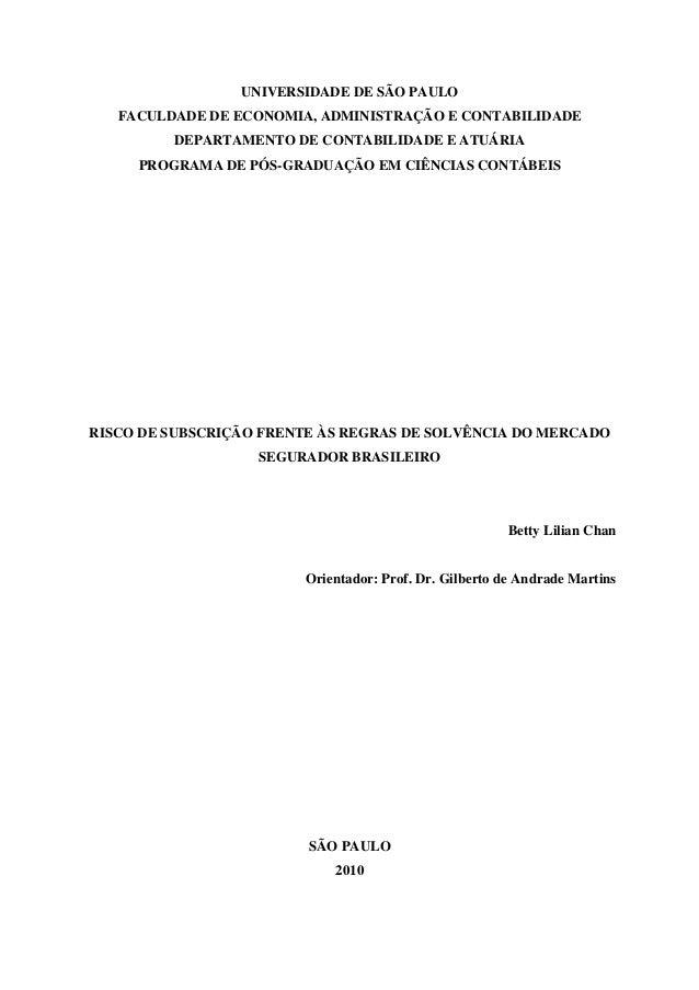 UNIVERSIDADE DE SÃO PAULO FACULDADE DE ECONOMIA, ADMINISTRAÇÃO E CONTABILIDADE DEPARTAMENTO DE CONTABILIDADE E ATUÁRIA PRO...