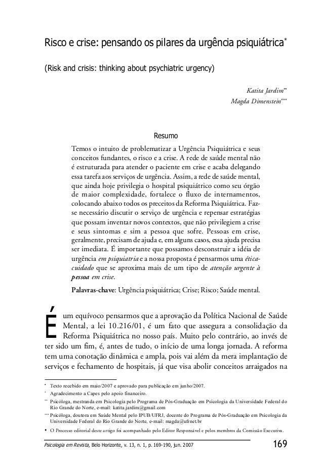 169Psicologia em Revista, Belo Horizonte, v. 13, n. 1, p. 169-190, jun. 2007 Risco e crise: pensando os pilares da urgênci...