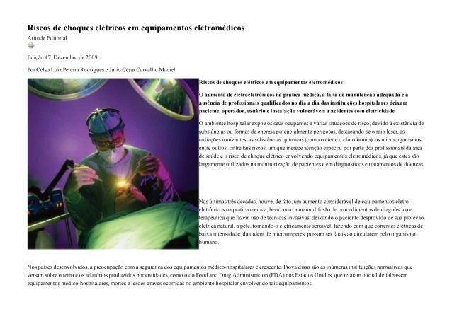 Riscos de choques elétricos em equipamentos eletromédicos Atítude Editorial  m  csi' Edícáo 47, Dezembro de 2009  Por Cels...