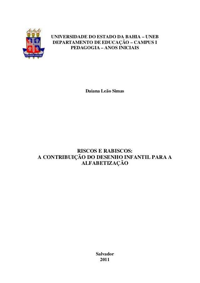 UNIVERSIDADE DO ESTADO DA BAHIA – UNEB DEPARTAMENTO DE EDUCAÇÃO – CAMPUS I PEDAGOGIA – ANOS INICIAIS Daiana Leão Simas RIS...