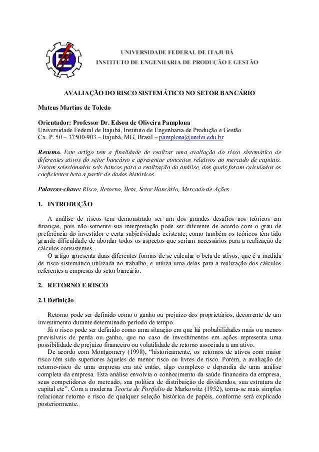 AVALIAÇÃO DO RISCO SISTEMÁTICO NO SETOR BANCÁRIO Mateus Martins de Toledo Orientador: Professor Dr. Edson de Oliveira Pamp...
