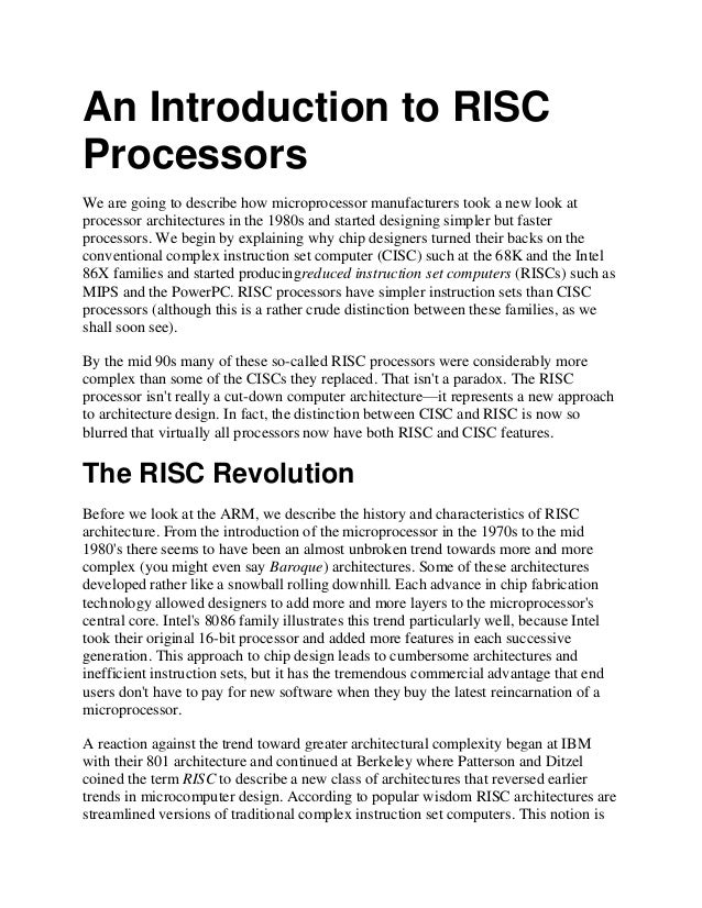 An Introduction to RISCProcessorsWe are going to describe how microprocessor manufacturers took a new look atprocessor arc...
