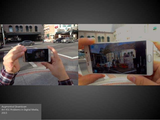 Augmented Downtown Art 451 Problems in Digital Media, 2015