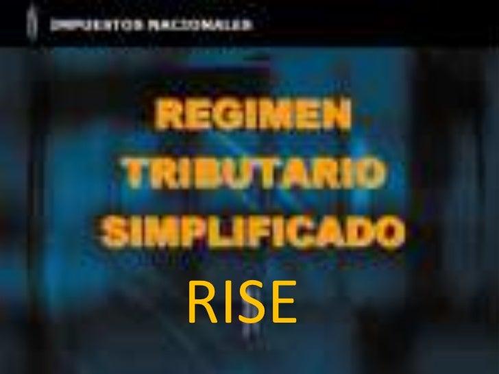 RISE<br />Régimen Impositivo Simplificado<br />RISE<br />
