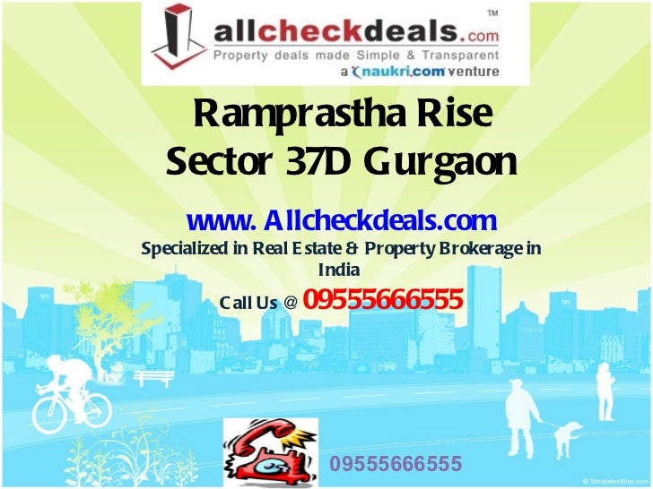 Ramprastha Rise   Sector 37D Gurgaon     www. A llcheckdeals.comSpecialized in Real E state & Property Brokerage in       ...